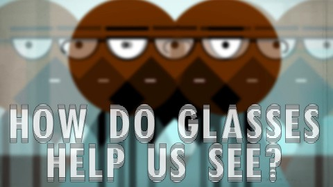 How do glasses help us see?